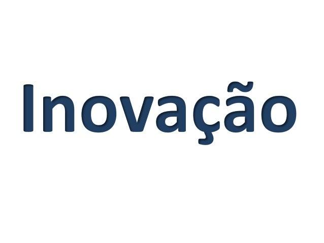 Consciência Dinâmica + Estratégia Gestão dos Processos Visão de Futuro http://www.institutoinovacao.com.br/internas/inovac...