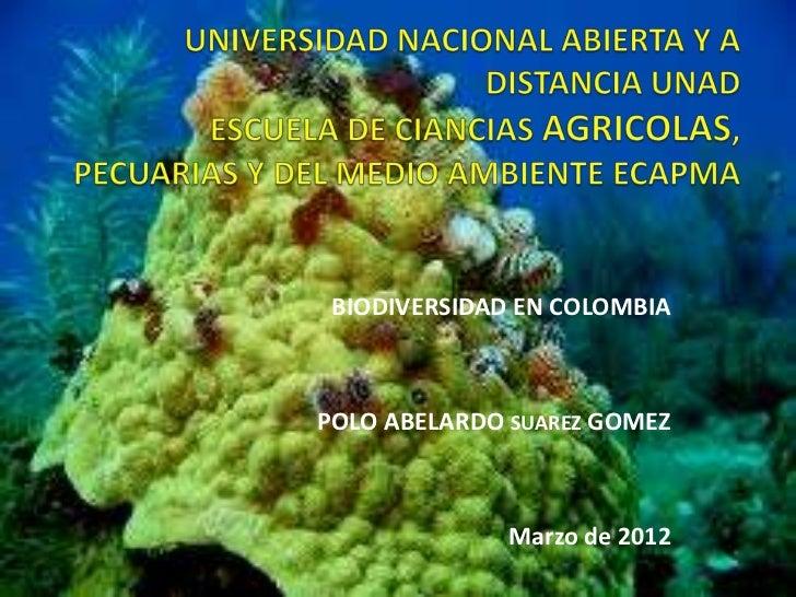BIODIVERSIDAD EN COLOMBIAPOLO ABELARDO SUAREZ GOMEZ              Marzo de 2012