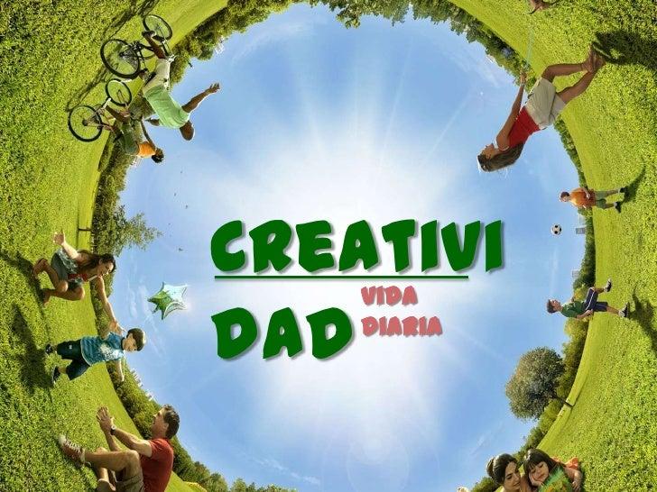 Creativi    Vidadad diaria