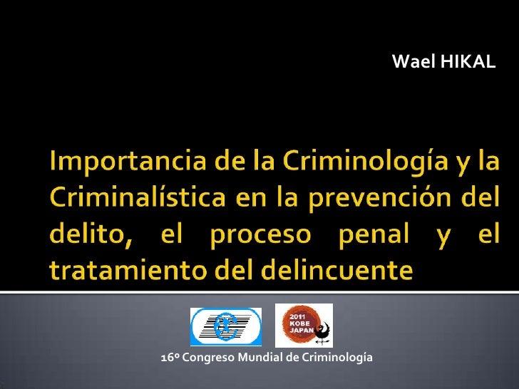 Wael HIKAL16º Congreso Mundial de Criminología