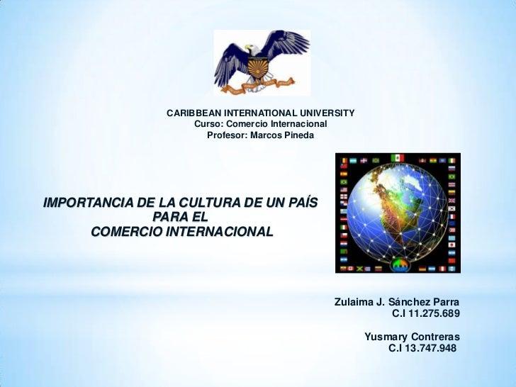 CARIBBEAN INTERNATIONAL UNIVERSITY                     Curso: Comercio Internacional                       Profesor: Marco...
