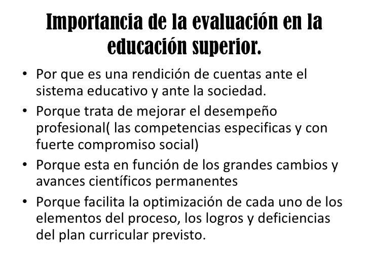 Importancia de la evaluación en la educación superior.<br />Por que es una rendición de cuentas ante el sistema educativo ...