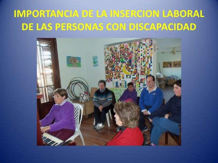 IMPORTANCIA DE LA INSERCION LABORAL  DE LAS PERSONAS CON DISCAPACIDAD