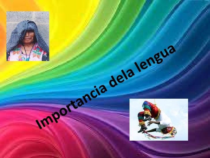 • La gente que vive en  Latinoamérica habla una gran  variedad de lenguas• Existen aproximadamente 500  lenguas en este co...