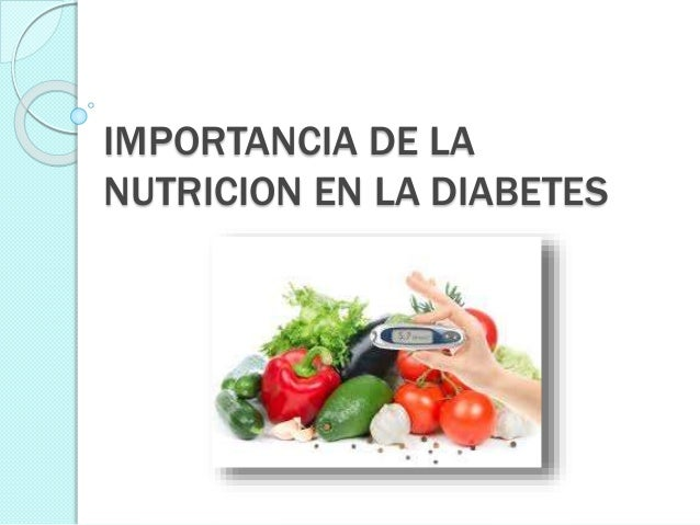 Importancia de la nutricion en la diabetes