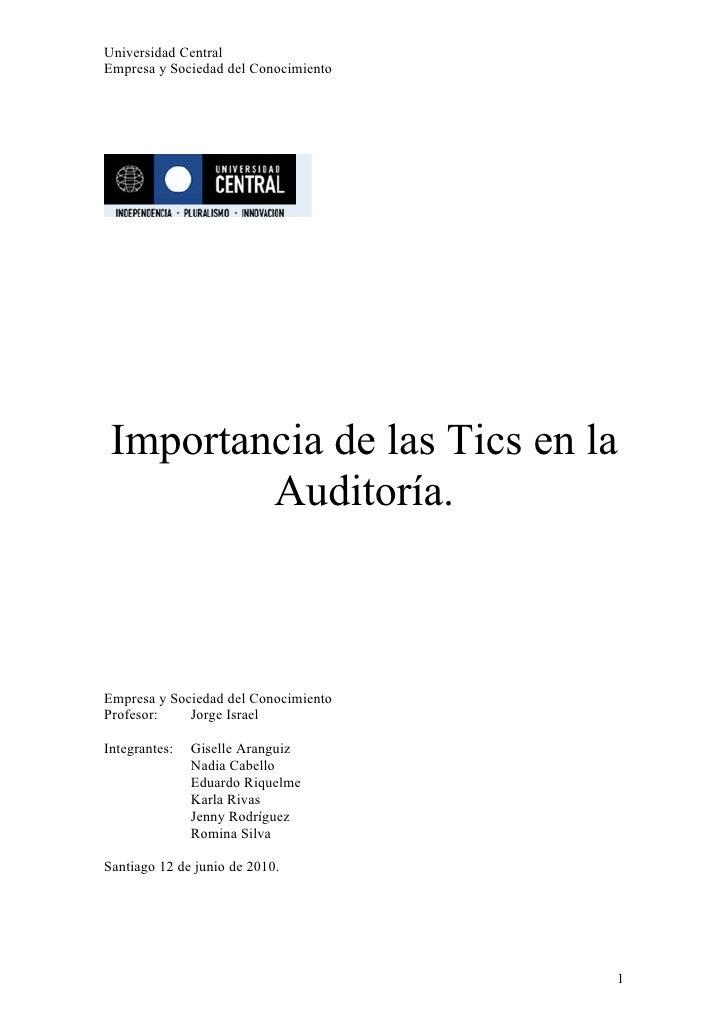 Universidad Central Empresa y Sociedad del Conocimiento      Importancia de las Tics en la          Auditoría.    Empresa ...