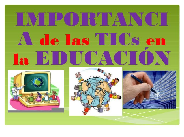 IMPORTANCI A de las TICs en la EDUCACIÓN