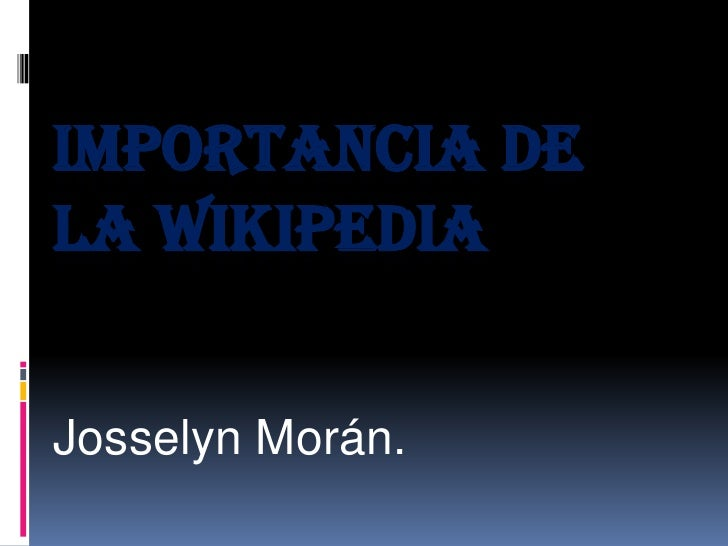 Importancia de la wikipedia for Importancia de la oficina wikipedia