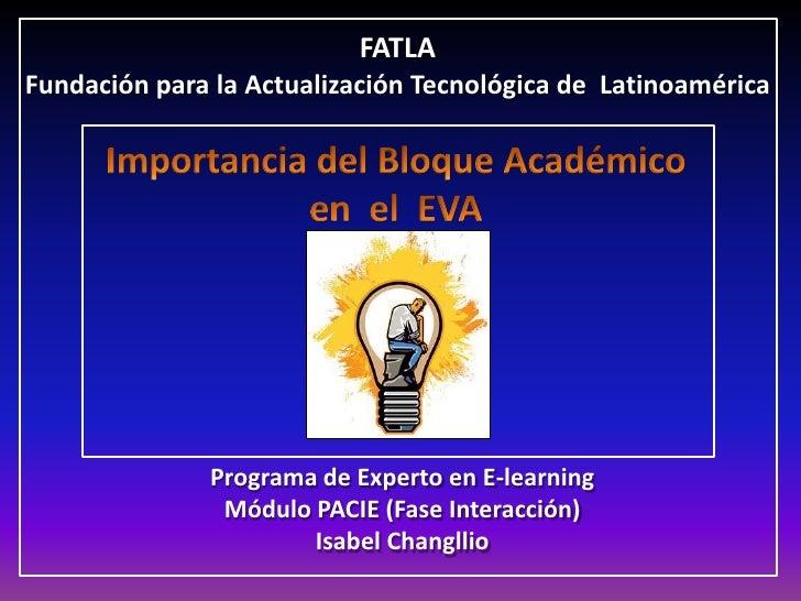 FATLA<br />Fundación para la Actualización Tecnológica de  Latinoamérica<br />Importancia del Bloque Académico<br />en  el...