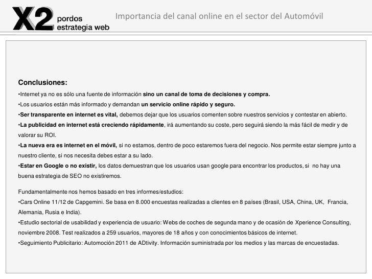Importancia del canal online en el sector del AutomóvilConclusiones:•Internet ya no es sólo una fuente de información sino...