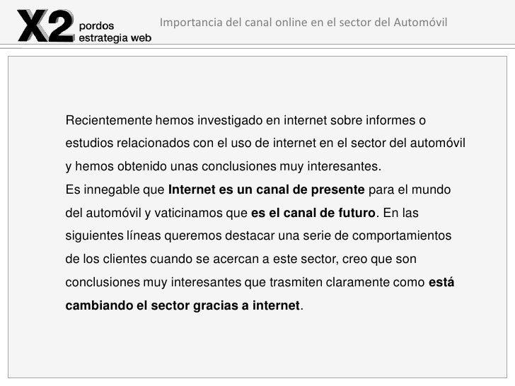 Importancia del canal online en el sector del AutomóvilRecientemente hemos investigado en internet sobre informes oestudio...