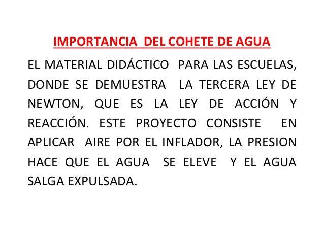 IMPORTANCIA DEL COHETE DE AGUA EL MATERIAL DIDÁCTICO PARA LAS ESCUELAS, DONDE SE DEMUESTRA LA TERCERA LEY DE NEWTON, QUE E...