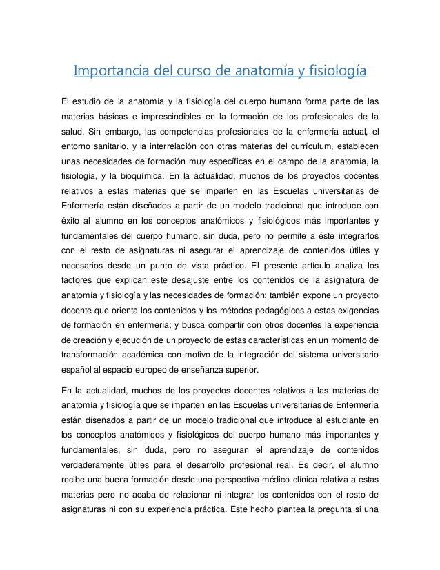 Importancia del curso de anatomía y fisiología El estudio de la anatomía y la fisiología del cuerpo humano forma parte de ...