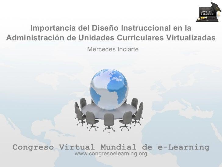 Importancia del Diseño Instruccional en laAdministración de Unidades Curriculares Virtualizadas                     Merced...