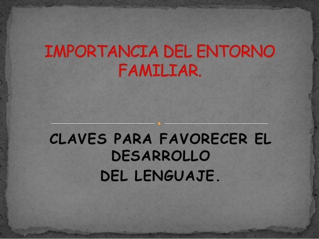 CLAVES PARA FAVORECER EL DESARROLLO DEL LENGUAJE.