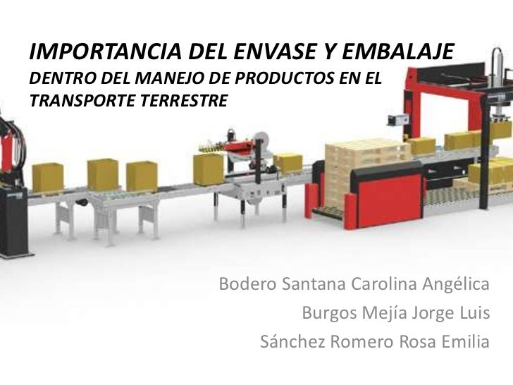 IMPORTANCIA DEL ENVASE Y EMBALAJE DENTRO DEL MANEJO DE PRODUCTOS EN EL TRANSPORTE TERRESTRE<br />Bodero Santana Carolina A...