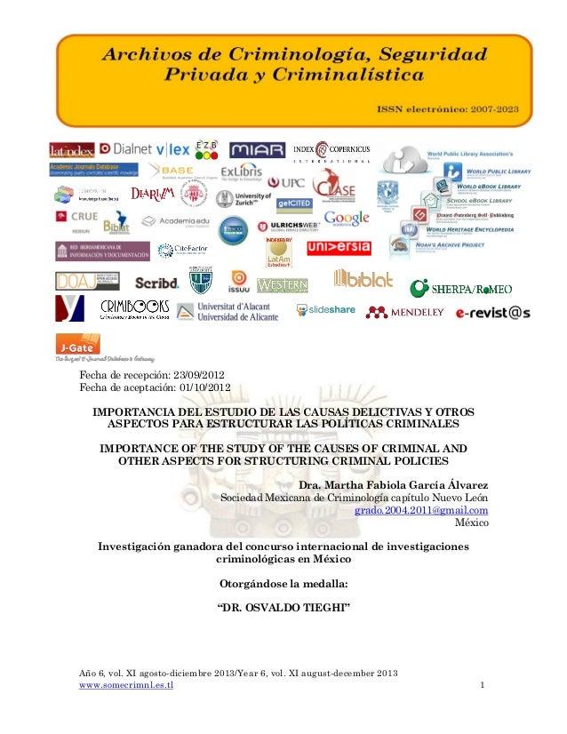 Fecha de recepción: 23/09/2012 Fecha de aceptación: 01/10/2012 IMPORTANCIA DEL ESTUDIO DE LAS CAUSAS DELICTIVAS Y OTROS AS...