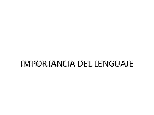 IMPORTANCIA DEL LENGUAJE