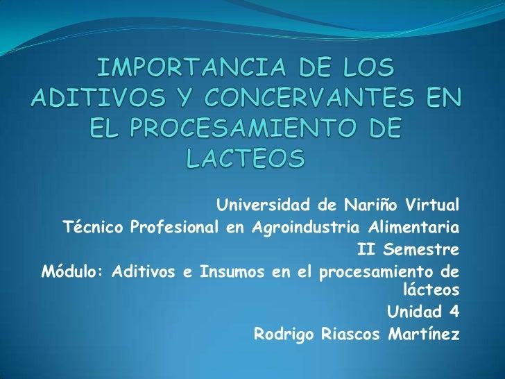 Universidad de Nariño Virtual  Técnico Profesional en Agroindustria Alimentaria                                      II Se...