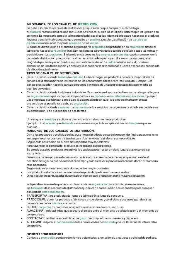 IMPORTANCIA DE LOS CANALES DE DISTRIBUCIÓN.  Se debe estudiar los canales de distribución porque se tiene que comprender c...