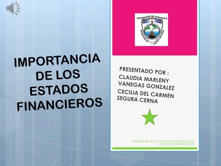 UNIVERSIDAD DE SONSONATE,IMPORTANCIA DE                 LOS ESTADOS FINANCIEROS