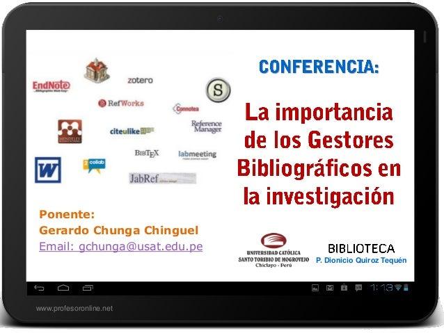 www.profesoronline.net Ponente: Gerardo Chunga Chinguel Email: gchunga@usat.edu.pe P. Dionicio Quiroz Tequén
