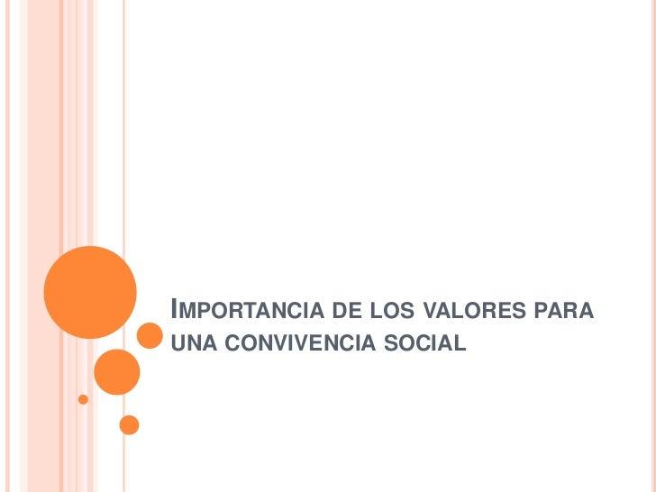 Importancia de los valores para una convivencia social<br />