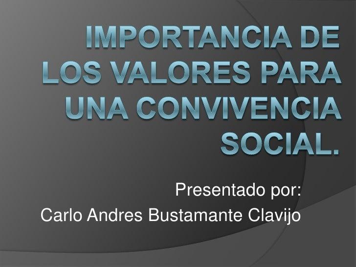 Presentado por:Carlo Andres Bustamante Clavijo