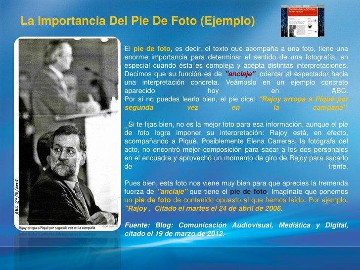 La Importancia Del Pie De Foto (Ejemplo)                 El pie de foto, es decir, el texto que acompaña a una foto, tiene...