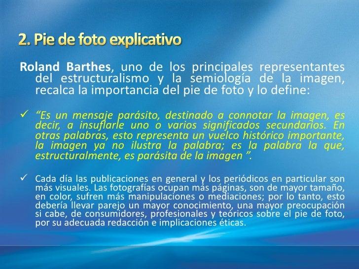 Roland Barthes, uno de los principales representantes  del estructuralismo y la semiologí de la imagen,                   ...