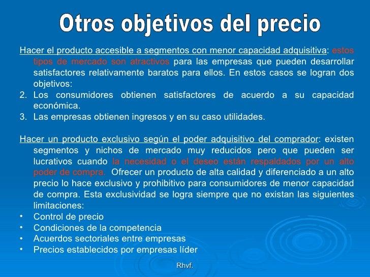 Rhvf. Otros objetivos del precio <ul><li>Hacer el producto accesible a segmentos con menor capacidad adquisitiva :  estos ...