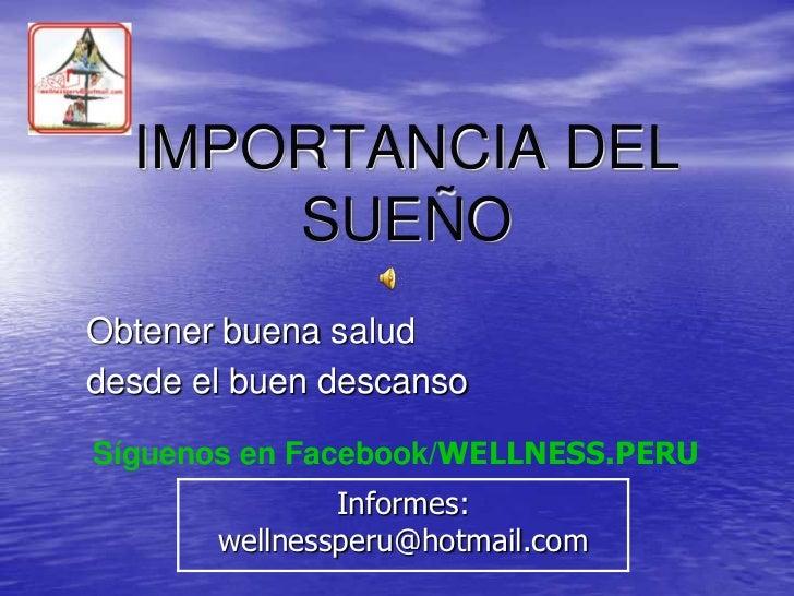 IMPORTANCIA DEL      SUEÑOObtener buena saluddesde el buen descansoSíguenos en Facebook/WELLNESS.PERU               Inform...