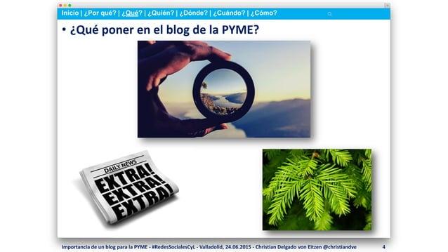 Inicio   ¿Por qué?   ¿Qué?   ¿Quién?   ¿Dónde?   ¿Cuándo?   ¿Cómo? • ¿Qué poner en el blog de la PYME? Importancia de un b...