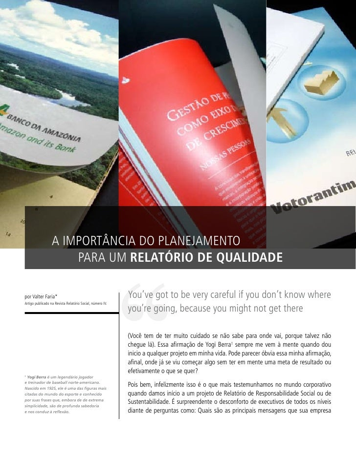A IMPORTÂNCIA DO PLANEJAMENTO                       PARA UM RELATÓRIO DE QUALIDADE  por Valter Faria*                     ...