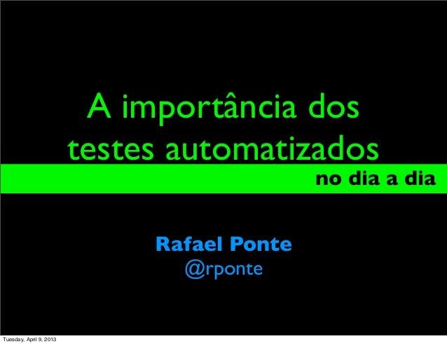 A importância dos                         testes automatizados                                             no dia a dia_  ...