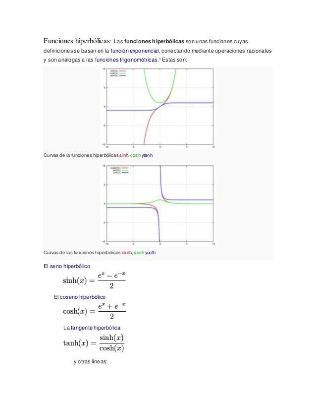 Funciones hiperbólicas: Las funciones hiperbólicas son unas funciones cuyas  definiciones se basan en la función exponenci...