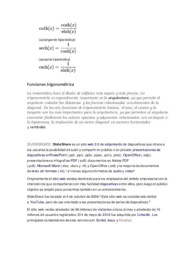 (cotangente hiperbólica)  (secante hiperbólica)  Funciones trigonométrica  La matemática hace el diseño de edificios más s...