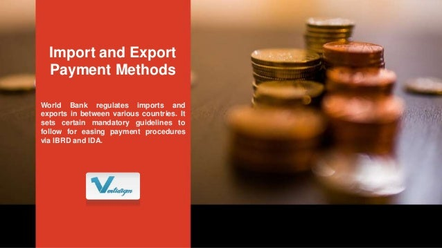 World Bank regulates imports and exports in between various countries. It sets certain mandatory guidelines to follow for ...