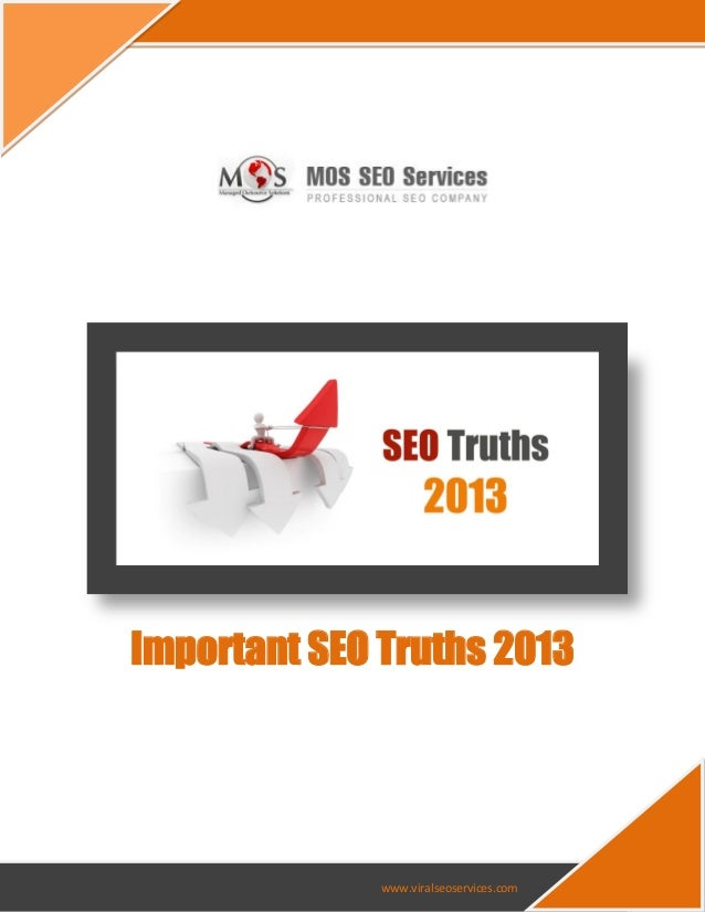Important SEO Truths 2013              www.viralseoservices.com