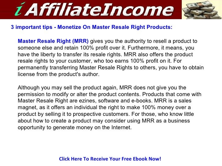 Click Here To Receive Your Free Ebook Now! 3 important tips - Monetize On Master Resale Right Products:  Master Resale Rig...