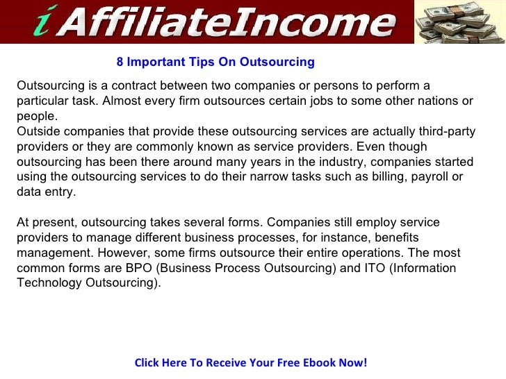 Click Here To Receive Your Free Ebook Now! 8 Important Tips On Outsourcing Outsourcing is a contract between two companies...