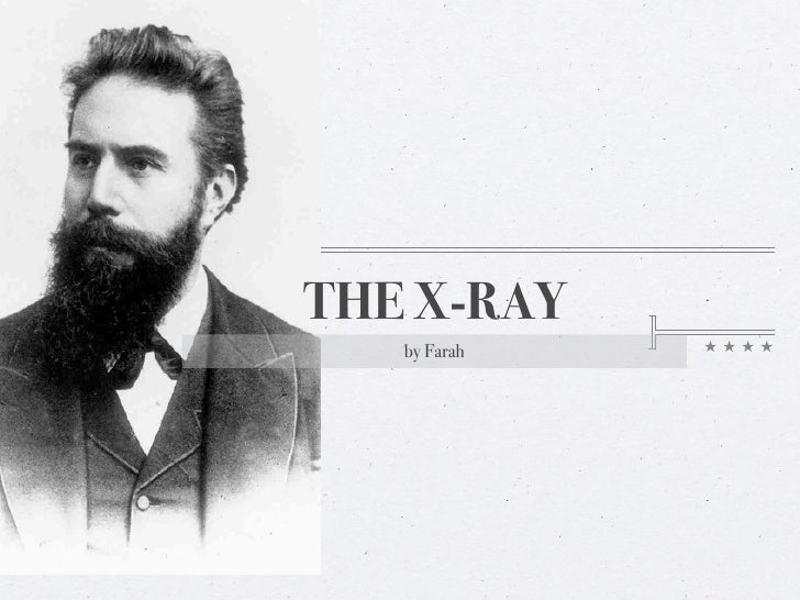 THE X-RAY    by Farah