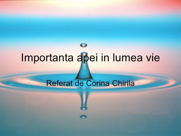 Importanta apei in lumea vie Referat de Corina Chirila