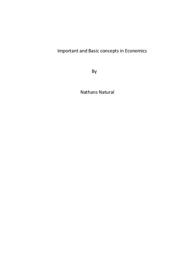 Important and Basic concepts in Economics  By  Nathans Natural