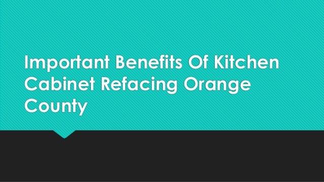 Kitchen Cabinet Refacing Orange County Important benefits of kitchen cabirefacing orange county