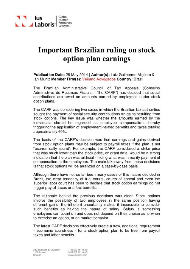 Important Brazilian ruling on stock option plan earnings Publication Date: 28 May 2014   Author(s): Luiz Guilherme Miglior...