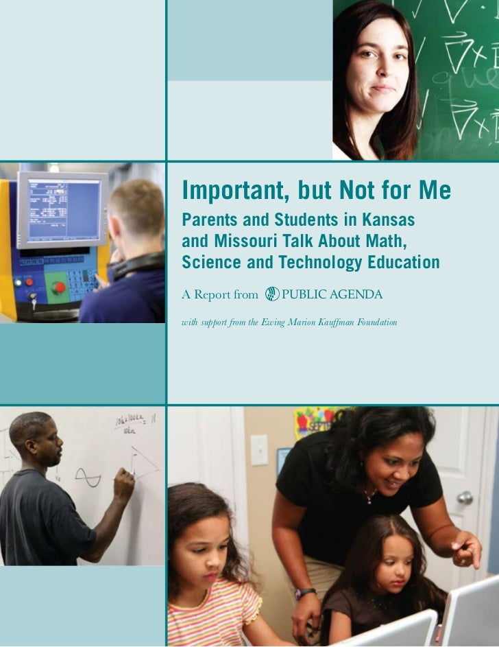 Important, but Not for MeParents and Students in Kansasand Missouri Talk About Math,Science and Technology EducationA Repo...