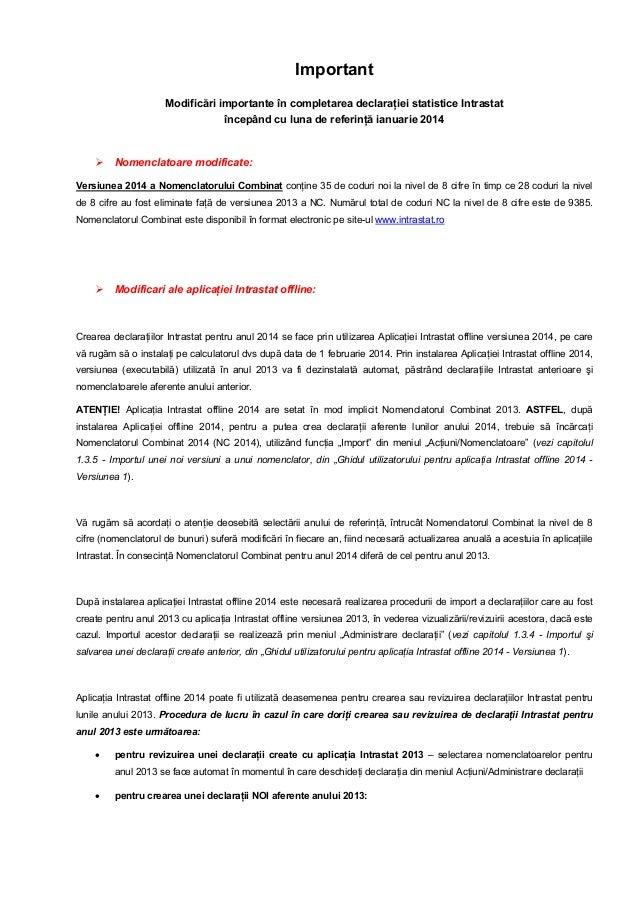 Important Modificări importante în completarea declaraţiei statistice Intrastat începând cu luna de referinţă ianuarie 201...