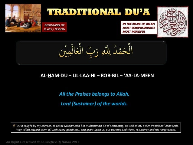BEGINNING OF CLASS / LESSON  IN THE NAME OF ALLAH MOST COMPASSIONATE MOST MERCIFUL  AL-HAM-DU – LIL-LAA-HI – ROB-BIL – 'AA...