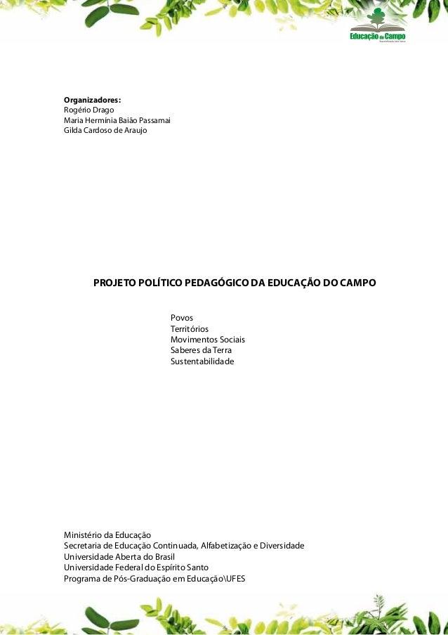 Organizadores: Rogério Drago Maria Hermínia Baião Passamai Gilda Cardoso de Araujo  PROJETO POLÍTICO PEDAGÓGICO DA EDUCAÇÃ...